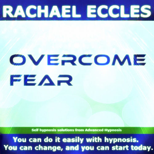 Play & Download Self Hypnosis - Overcome Fear by Rachael Eccles | Napster