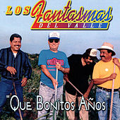 Play & Download Que Bonitos Anos by Los Fantasmas Del Valle | Napster