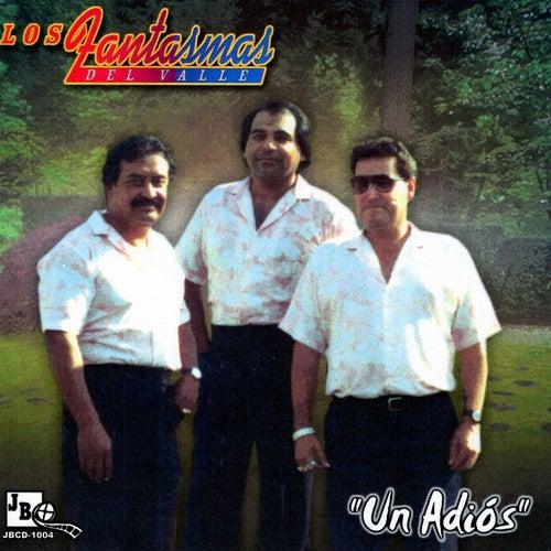 Play & Download Un Adios by Los Fantasmas Del Valle | Napster