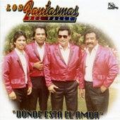 Play & Download Donde Esta el Amor by Los Fantasmas Del Valle | Napster