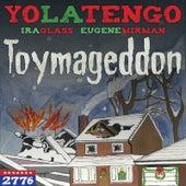 Toymageddon (feat. Ira Glass & Eugene Mirman) by Yo La Tengo