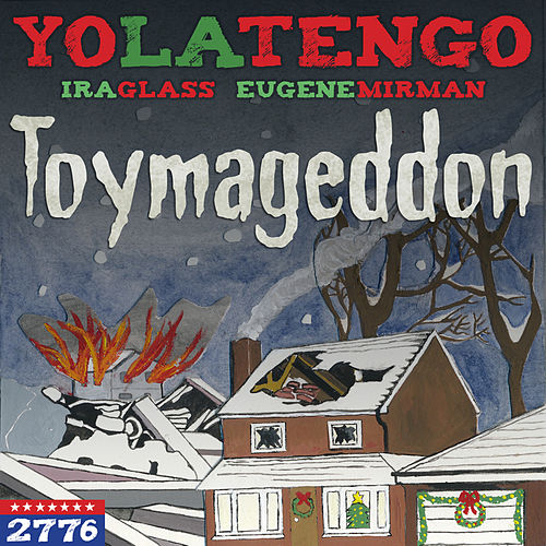 Toymageddon (feat. Ira Glass & Eugene Mirman) by Yo La Tengo
