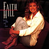 Play & Download Take Me As I Am by Faith Hill | Napster