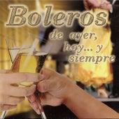 Boleros de Ayer, Hoy y Siempre by Various Artists