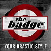 Play & Download Your Drastic Style by the badge | Napster