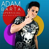 Play & Download Superficial (J-Mi & Midi-D Remix) by Adam Barta | Napster