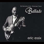 Play & Download Retrospective, Vol. 2: Ballads by Eric Essix | Napster