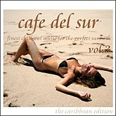 Play & Download Cafe Del Sur Vol. 3 by Various Artists | Napster