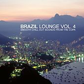 Brazil Lounge Vol.4 - Smooth Chill Out Sounds From The Copa by Various Artists