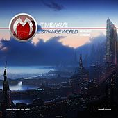Play & Download Strange Worlds by Timewave | Napster