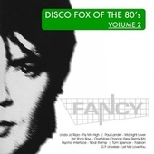 Play & Download DiscoFox of the 80's, Vol. 2 by Fancy | Napster