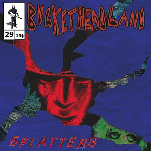 Splatters by Buckethead