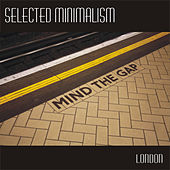 Selected Minimalism - London by Various Artists