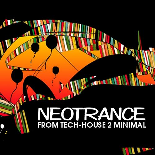 Neotrance - From Tech-House 2 Minimal by Various Artists