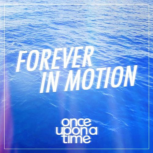Play & Download Forever in Motion by Once Upon A Time | Napster