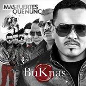 Play & Download Mas Fuerte Que Nunca by Los Buknas De Culiacan | Napster