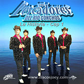 Play & Download La Historia Cap.1 by Los Pescadores Del Rio Conchos | Napster