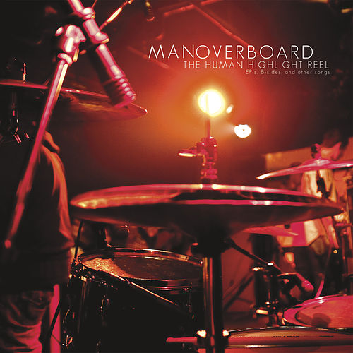 Play & Download The Human Highlight Reel by Man Overboard | Napster