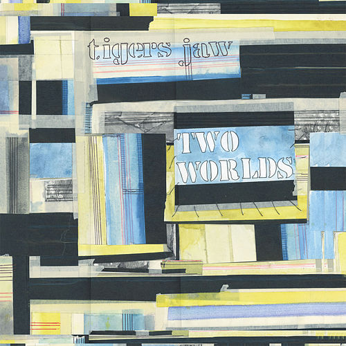 Play & Download Two Worlds by Tigers Jaw | Napster