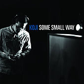 Play & Download Some Small Way by Koji | Napster