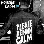 Please Remain Calm by Hostage Calm
