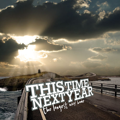 Play & Download The Longest Way Home by This Time Next Year | Napster