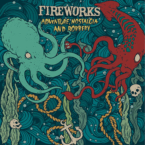 Adventure, Nostalgia And Robbery by Fireworks