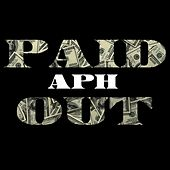 Paid Out by Aph