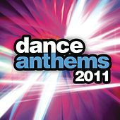 Dance Anthems 2011 by Various Artists