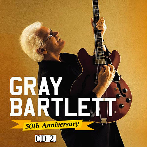 Play & Download 50th Anniversary, Pt. 2 by Gray Bartlett   Napster