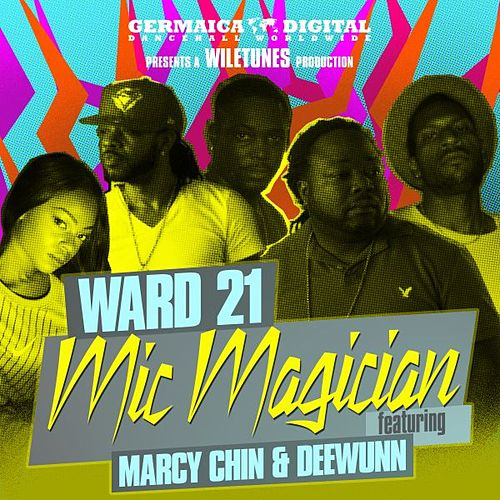 Play & Download Mic Magician (feat. Marcy Chin & DeeWunn) by Ward 21 | Napster