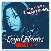 Play & Download Break Free by Loyal Flames | Napster