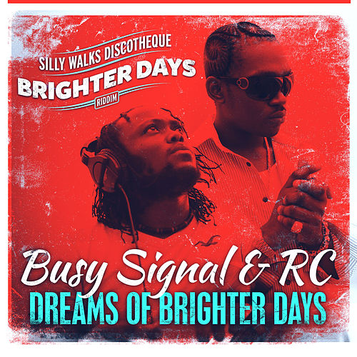 Play & Download Dreams of Brighter Days by Busy Signal | Napster