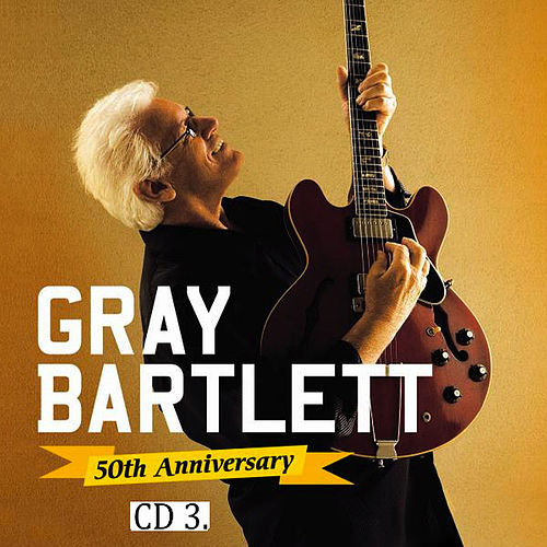 Play & Download 50th Anniversary, Pt. 3 by Gray Bartlett   Napster