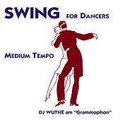 Swing for Dancers - Medium Tempo (DJ Wuthe am Grammophon) by Various Artists