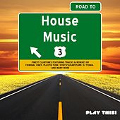 Road to House Music, Vol. 3 by Various Artists