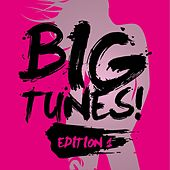 Play & Download Big Tunes! - Edition 1 by Various Artists | Napster