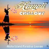 Hawaii Chillout - Aloha Island Paradise Lounge by Various Artists