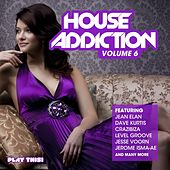 Play & Download House Addiction, Vol. 6 by Various Artists | Napster
