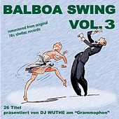 Balboa Swing, Vol. 3 (DJ Wuthe am Grammophon) by Various Artists
