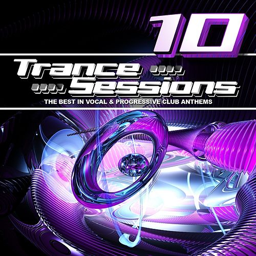 Play & Download Drizzly Trance Sessions Vol.10 (The Best in Vocal and Progressive Club Anthems, 33 Tracks) by Various Artists | Napster