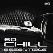 60 Chill Essentials by Various Artists