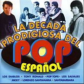 Play & Download La Decada Prodigiosa del Pop Español by Various Artists | Napster