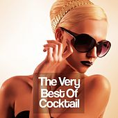 Play & Download The Very Best of Cocktail by Various Artists | Napster