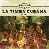 Play & Download La Timba Cubana, Vol. 1 by Various Artists | Napster