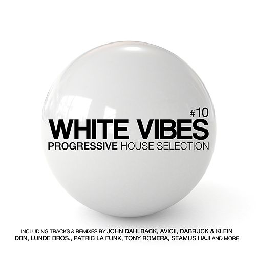 Play & Download White Vibes - Progressive Session, Vol. 10 by Various Artists | Napster