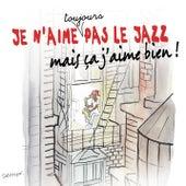 Je n'aime toujours pas le jazz mais ça j'aime bien von Various Artists