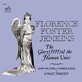 The Glory (????) Of The Human Voice (Remastered) by Florence Foster Jenkins