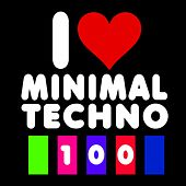 Play & Download I Love Minimal Techno 100 by Various Artists | Napster