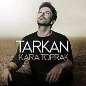 Play & Download Kara Toprak by Tarkan | Napster